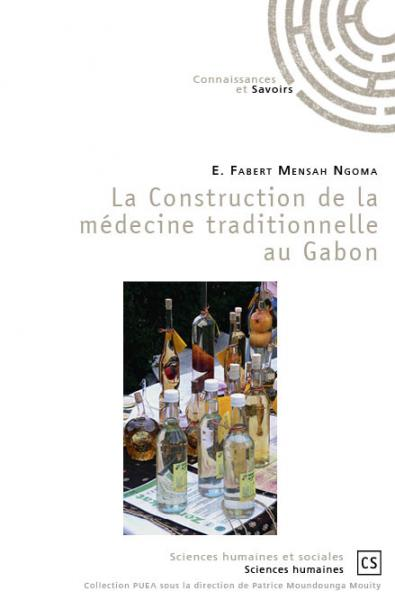 La Construction de la médecine traditionnelle au Gabon