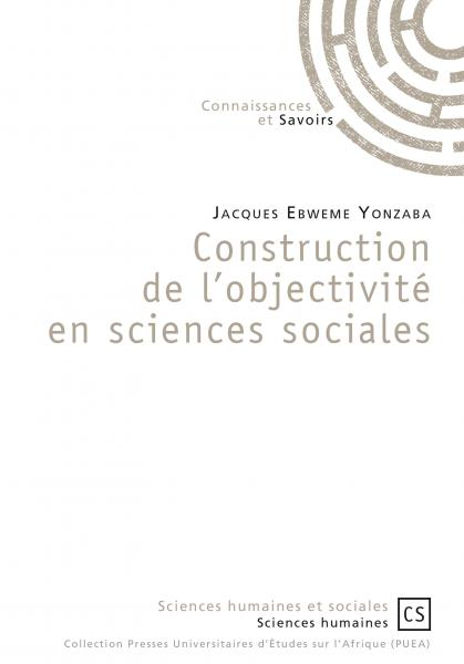 Construction de l'objectivité en sciences sociales