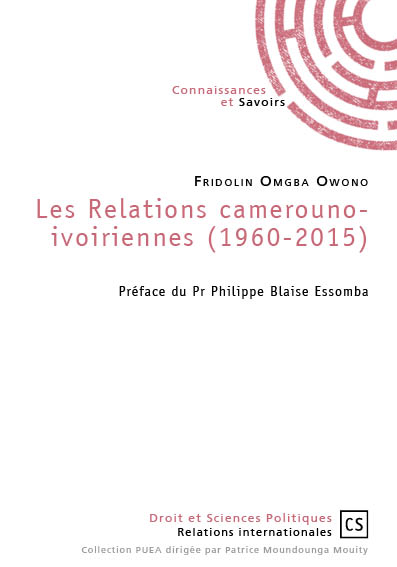 Les Relations camerouno-ivoiriennes (1960-2015)