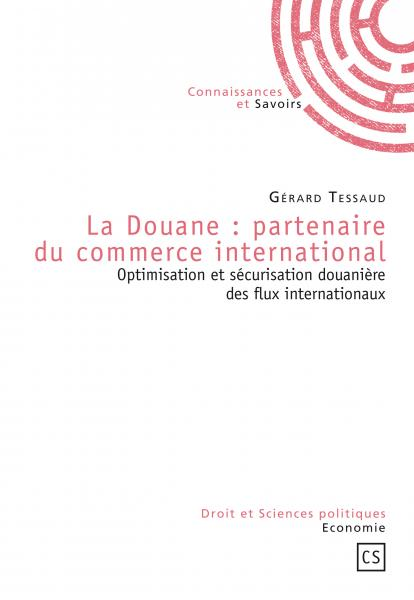 La Douane: partenaire du commerce international
